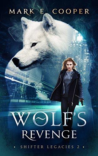 Wolf's Revenge Shifter Legacies